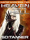 Heaven Meets Hell: Hunter Wars Book Two (The Hunter Wars 2)