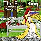 The Frog King Hörbuch von  The Brothers Grimm Gesprochen von: Kathleen McKay