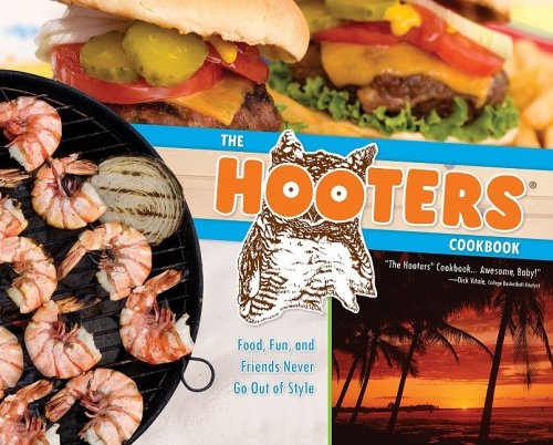 the-hooters-cookbook-food-fun-and-friends-never-go-out-of-style