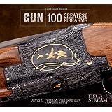 GUN: 100 Greatest Firearms (Field & Stream)