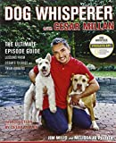 Dog Whisperer with Cesar Millan: The Ultimate Episode Guide (1416561439) by Milio, Jim
