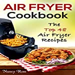 Air Fryer Cookbook: The Top 48 Air Fryer Recipes   Nancy Ross