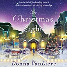 The Christmas Light (       UNABRIDGED) by Donna VanLiere Narrated by Donna VanLiere