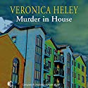 Murder in House Audiobook by Veronica Heley Narrated by Patience Tomlinson