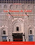 echange, troc Paul Bonnenfant - Les Maisons de Zabîd : Eclat et douceur de la décoration
