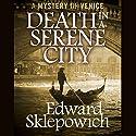 Death in a Serene City (       UNABRIDGED) by Edward Sklepowich Narrated by Fred Stella