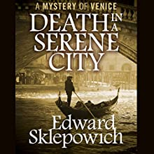 Death in a Serene City (       UNABRIDGED) by Edward Sklepowich Narrated by Fred Stella