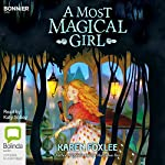 A Most Magical Girl | Karen Foxlee