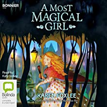A Most Magical Girl | Livre audio Auteur(s) : Karen Foxlee Narrateur(s) : Katy Sobey
