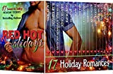 Red Hot Holidays (17 Contemporary Romance Books by Bestselling Authors about Shifters, Billionaires, Officers, Rock Stars, and Alpha Males) (Red Hot Boxed Sets)