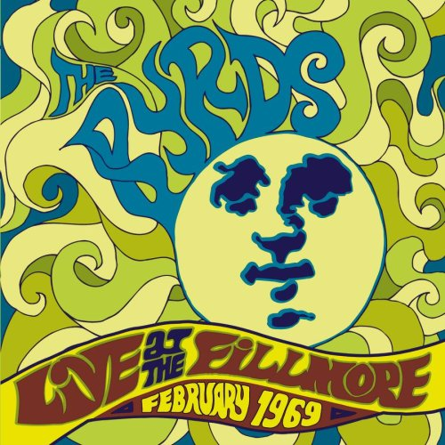 The Byrds - Live at the Fillmore West February 1969 - Zortam Music