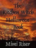 The Kitchen Witch Halloween Book (The Kitchen Witch Collection)
