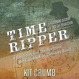 Time Ripper: A Disturbing Account of Past Life Regression Audiobook