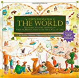 A Childs Introduction to the World: Geography, Cultures, and People - From the Grand Canyon to the Great Wall of China