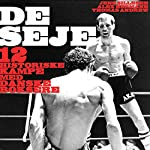 De seje: 12 historiske kampe med danske boksere | Jens Sillesen,Alex Hermann,Thomas Andrew