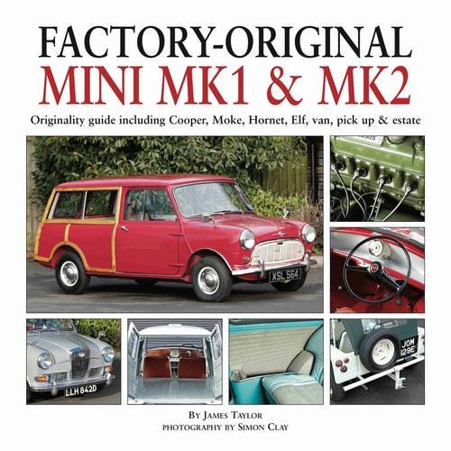 Factory-Original Mini Mk I & Mk II: Originality guide including Cooper, Moke, Hornet, Elf, Van, Pick-up & Estate (Original Mini Cooper compare prices)