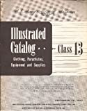 img - for Illustrated Catalog Class 13 Clothing, Parachutes, Equipment and Supplies book / textbook / text book