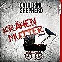 Krähenmutter Hörbuch von Catherine Shepherd Gesprochen von: Dana Geissler