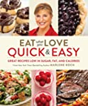 Eat What You Love: Quick & Easy: Grea...