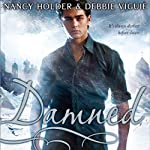 Damned: Crusade Trilogy, Book 2 (       UNABRIDGED) by Nancy Holder, Debbie Viguie Narrated by Nicola Barber
