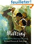 Waltzing: A Manual for Dancing and Li...