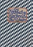 : Das Kochbuch aus München & Oberbayern