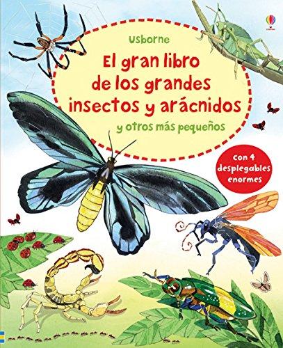 El Gran Libro De Los Grandes Insectos Y Arácnidos Y Otros Más Pequeños (4 Despegables Enormes)