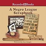 A Negro League Scrapbook   Carole Weatherford