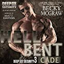 Hell Bent: Deep Six Security Series, Book 3 Audiobook by Becky McGraw Narrated by Matt Haynes
