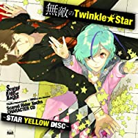 「Scared Rider Xechs CHARACTER CD~STAR YELLOW DISC~ 『無敵のTwinkle★Star』」