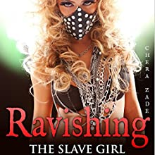 Ravishing the Slave Girl: First Time Historical Group Menage | Livre audio Auteur(s) : Chera Zade Narrateur(s) : Audrey Lusk