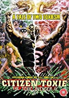 The Toxic Avenger: Part 4 - Citizen Toxie