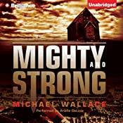 Mighty and Strong: Righteous Series, Book 2 | Michael Wallace
