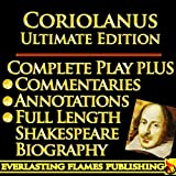 img - for CORIOLANUS SHAKESPEARE CLASSIC SERIES - KINDLE ULTIMATE EDITION - Full Play PLUS ANNOTATIONS, 3 AMAZING COMMENTARIES and FULL LENGTH BIOGRAPHY - With detailed TABLE OF CONTENTS - PLUS MORE book / textbook / text book