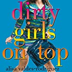 Dirty Girls on Top | Alisa Valdes-Rodriguez