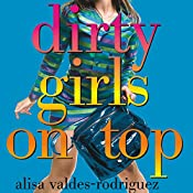 Dirty Girls on Top | [Alisa Valdes-Rodriguez]