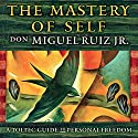 The Mastery of Self: A Toltec Guide to Personal Freedom Hörbuch von don Miguel Ruiz Jr. Gesprochen von: Charlie Varon