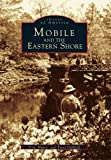 img - for Mobile and the Eastern Shore (Images of America) book / textbook / text book