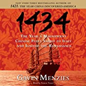 1434: The Year a Magnificent Chinese Fleet Sailed to Italy and Ignited the Renaissance | [Gavin Menzies]