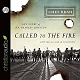 img - for Called to the Fire: A Witness for God in Mississippi; The Story of Dr. Charles Johnson book / textbook / text book