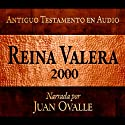 Santa Biblia - Reina Valera 2000 Antiguo Testamento en audio (Spanish Edition): Holy Bible - Reina Valera 2000 Audio Old Testament (       UNABRIDGED) by Juan Ovalle Narrated by Juan Ovalle