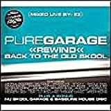 Pure Garage Rewind Back To The Old Skool