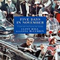 Five Days in November (       UNABRIDGED) by Clint Hill, Lisa McCubbin Narrated by Jeremy Bobb
