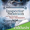 Inspector Swanson und der Fluch des Hope-Diamanten (Inspector Swanson 1) Audiobook by Robert C. Marley Narrated by Hans Jürgen Stockerl