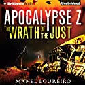 The Wrath of the Just: Apocalypse Z, Book 3 Hörbuch von Manel Loureiro, Pamela Carmell (translator) Gesprochen von: Nick Podehl