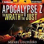 The Wrath of the Just: Apocalypse Z, Book 3 | Manel Loureiro,Pamela Carmell (translator)