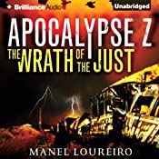 The Wrath of the Just: Apocalypse Z, Book 3 | Manel Loureiro, Pamela Carmell (translator)