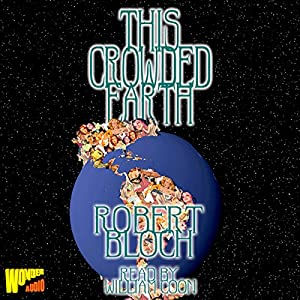 This Crowded Earth and Other Stories | [Robert Bloch]