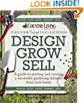Design Grow Sell: A Guide to Starting...