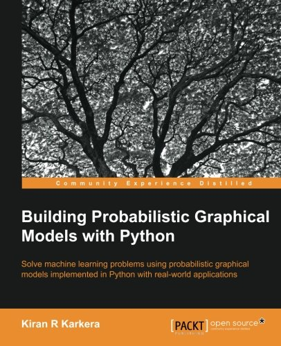 Building Probabilistic Graphical Models with Python (Probabilistic Graphical Models compare prices)